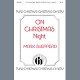 Download or print Mark Shepperd On Christmas Night Sheet Music Printable PDF 7-page score for Carol / arranged SATB Choir SKU: 460048.