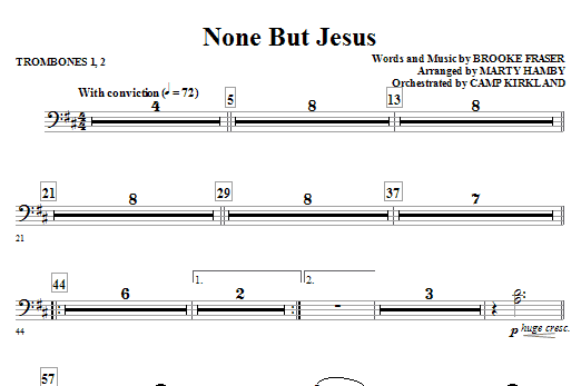 Marty Hamby None But Jesus - Trombone 1 & 2 sheet music notes and chords. Download Printable PDF.