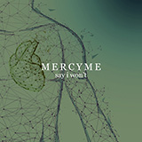 Download or print MercyMe Say I Won't Sheet Music Printable PDF 8-page score for Christian / arranged Piano, Vocal & Guitar (Right-Hand Melody) SKU: 474848.