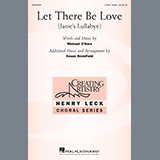 Download or print Michael O'Hara Let There Be Love (arr. Susan Brumfield) Sheet Music Printable PDF 20-page score for Concert / arranged 3-Part Treble Choir SKU: 250748.
