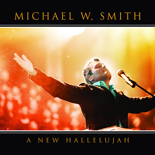 Easily Download Michael W. Smith Printable PDF piano music notes, guitar tabs for Lead Sheet / Fake Book. Transpose or transcribe this score in no time - Learn how to play song progression.