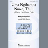 Download or print Ngqibeko Peter Ncanywa Uma Ngihamba Nawe, Thuli (Thuli, The Show Off) Sheet Music Printable PDF 9-page score for A Cappella / arranged SATB Choir SKU: 176129.