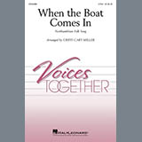 Download or print Northumbrian Folk Song When The Boat Comes In (arr. Cristi Cary Miller) Sheet Music Printable PDF 17-page score for Folk / arranged 2-Part Choir SKU: 452931.
