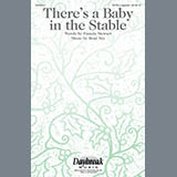 Download or print Pamela Stewart & Brad Nix There's A Baby In The Stable Sheet Music Printable PDF 7-page score for A Cappella / arranged SATB Choir SKU: 414385.