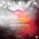 Download Passion 'Follow You Anywhere' Printable PDF 6-page score for Christian / arranged Piano, Vocal & Guitar (Right-Hand Melody) SKU: 408030.
