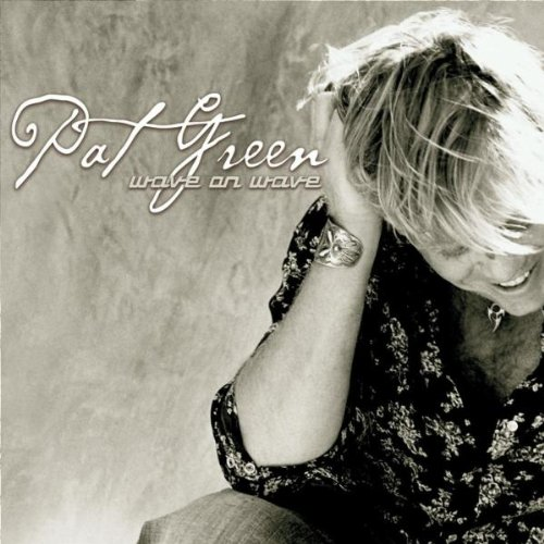 Pat Green, Wave On Wave, Piano, Vocal & Guitar (Right-Hand Melody)