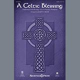 Download or print Patricia Thompson A Celtic Blessing (arr. Joseph M. Martin) Sheet Music Printable PDF 3-page score for Celtic / arranged SATB Choir SKU: 410463.