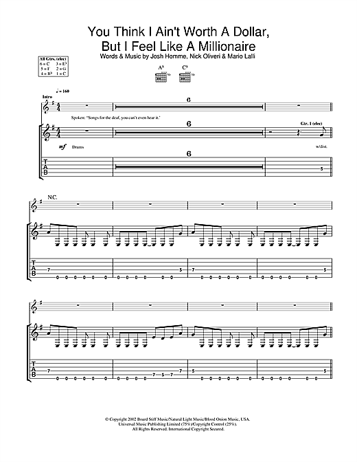 Queens Of The Stone Age You Think I Ain't Worth A Dollar, But I Feel Like A Millionaire sheet music notes and chords. Download Printable PDF.
