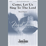 Download or print Rene Clausen Come, Let Us Sing To The Lord Sheet Music Printable PDF 11-page score for Hymn / arranged SATB Choir SKU: 187210.