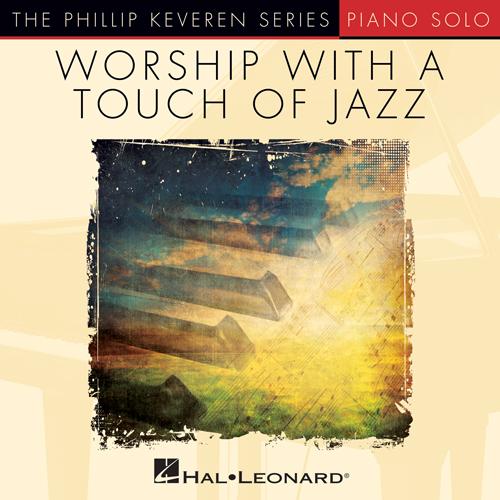 Reuben Morgan, Mighty To Save [Jazz version] (arr. Phillip Keveren), Piano Solo