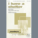 Download Richard Kingsmore 'I Have A Shelter' Printable PDF 7-page score for Contemporary / arranged SATB Choir SKU: 290536.
