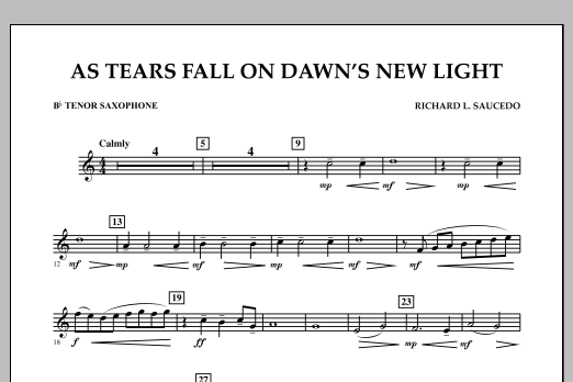 Richard L. Saucedo As Tears Fall on Dawn's New Light - Bb Tenor Saxophone sheet music notes and chords. Download Printable PDF.