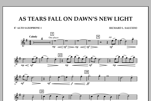 Richard L. Saucedo As Tears Fall on Dawn's New Light - Eb Alto Saxophone 1 sheet music notes and chords. Download Printable PDF.