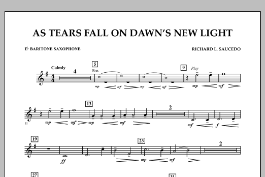 Richard L. Saucedo As Tears Fall on Dawn's New Light - Eb Baritone Saxophone sheet music notes and chords. Download Printable PDF.