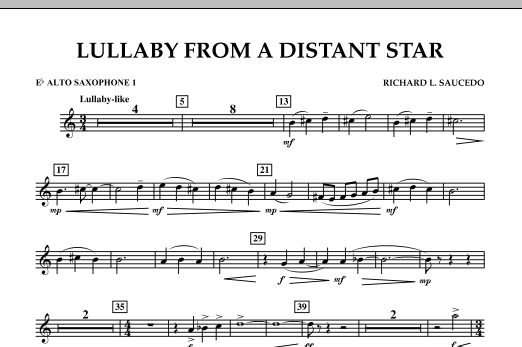 Richard L. Saucedo Lullaby From A Distant Star - Eb Alto Saxophone 1 sheet music notes and chords