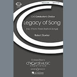 Download Robert Bowker 'Legacy Of Song' Printable PDF 9-page score for Concert / arranged SATB Choir SKU: 71281.
