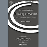 Download Robert Bowker 'To Sing In Winter' Printable PDF 10-page score for Concert / arranged SATB Choir SKU: 71279.