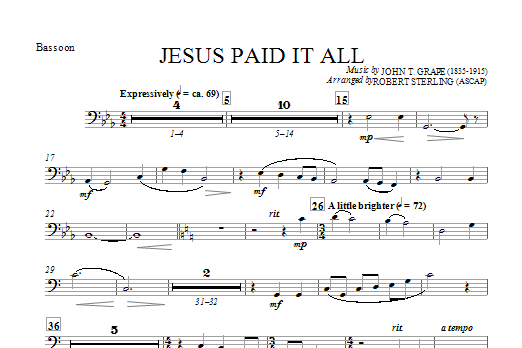 Robert Sterling Jesus Paid It All - Bassoon sheet music notes and chords. Download Printable PDF.