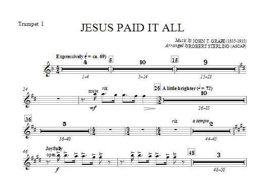 Robert Sterling Jesus Paid It All - Bb Trumpet 1 sheet music notes and chords. Download Printable PDF.