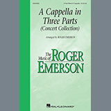 Download or print Roger Emerson A Cappella in Three Parts (Concert Collection) Sheet Music Printable PDF 19-page score for Festival / arranged 3-Part Mixed Choir SKU: 501826.