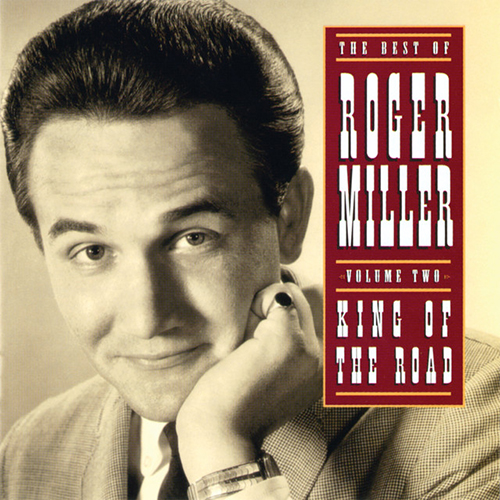 Easily Download Roger Miller Printable PDF piano music notes, guitar tabs for Lead Sheet / Fake Book. Transpose or transcribe this score in no time - Learn how to play song progression.