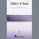 Download or print Traditional Spiritual Didn't It Rain (arr. Rollo Dilworth) Sheet Music Printable PDF 15-page score for Gospel / arranged SATB Choir SKU: 89392.