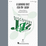 Download or print Rosana Eckert A Banana Split For My Baby Sheet Music Printable PDF 13-page score for Jazz / arranged 3-Part Mixed Choir SKU: 175605.