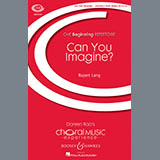 Download or print Rupert Lang Can You Imagine? Sheet Music Printable PDF 14-page score for Concert / arranged 3-Part Treble Choir SKU: 83708.