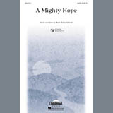 Download or print Ruth Elaine Schram A Mighty Hope Sheet Music Printable PDF 7-page score for A Cappella / arranged SATB Choir SKU: 196201.