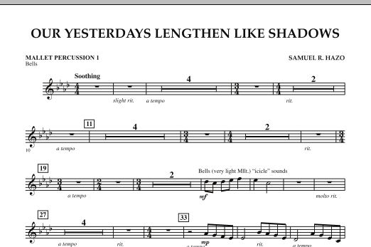 Samuel R. Hazo Our Yesterdays Lengthen Like Shadows - Mallet Percussion 1 sheet music notes and chords. Download Printable PDF.