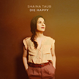 Download Shaina Taub 'If I Die Before You' Printable PDF 9-page score for Folk / arranged Piano & Vocal SKU: 450729.