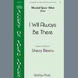 Download or print Sherry Blevins I Will Always Be There Sheet Music Printable PDF 11-page score for Concert / arranged 2-Part Choir SKU: 460054.