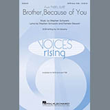 Download or print Stephen Schwartz Brother, Because Of You (from Tyler's Suite) (Arr. Sarsony) Sheet Music Printable PDF 15-page score for Inspirational / arranged SATB Choir SKU: 254784.