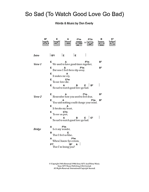 The Everly Brothers So Sad (To Watch Good Love Go Bad) sheet music notes and chords. Download Printable PDF.