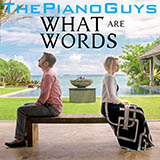 Download or print The Piano Guys What Are Words Sheet Music Printable PDF 4-page score for Pop / arranged Cello and Piano SKU: 163858.