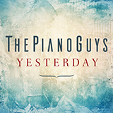 Download or print The Piano Guys Yesterday Sheet Music Printable PDF 5-page score for Pop / arranged Cello and Piano SKU: 417978.