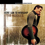 Download or print Tim Hughes Here I Am To Worship (Light Of The World) Sheet Music Printable PDF 1-page score for Sacred / arranged ChordBuddy SKU: 166435.