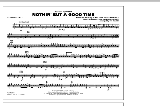 Tim Waters Nothin' But A Good Time - Eb Baritone Sax sheet music notes and chords. Download Printable PDF.