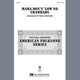 Download or print Traditional Mama Don't 'Low No Crawdads (arr. Tom Anderson) Sheet Music Printable PDF 9-page score for Concert / arranged 2-Part Choir SKU: 98110.