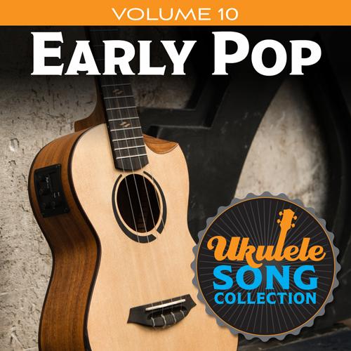 Ukulele Song Collection, Volume 10: