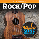 Download or print Various Ukulele Song Collection, Volume 2: Rock/Pop Sheet Music Printable PDF 21-page score for Pop / arranged Ukulele Collection SKU: 422940.