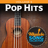Download or print Various Ukulele Song Collection, Volume 5: Pop Hits Sheet Music Printable PDF 34-page score for Pop / arranged Ukulele Collection SKU: 422952.