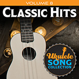 Download Various 'Ukulele Song Collection, Volume 8: Classic Hits' Printable PDF 22-page score for Folk / arranged Ukulele Collection SKU: 422954.