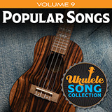 Download Various 'Ukulele Song Collection, Volume 9: Popular Songs' Printable PDF 28-page score for Pop / arranged Ukulele Collection SKU: 422944.