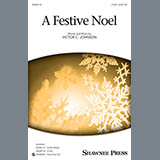 Download or print Victor C. Johnson A Festive Noel Sheet Music Printable PDF 1-page score for Christmas / arranged 3-Part Mixed Choir SKU: 158125.