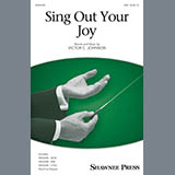 Download or print Victor C. Johnson Sing Out Your Joy! Sheet Music Printable PDF 11-page score for Concert / arranged 2-Part Choir SKU: 410382.