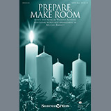 Download or print Victoria Schwarz Prepare, Make Room (arr. Michael Barrett) Sheet Music Printable PDF 13-page score for Advent / arranged Choir SKU: 410610.