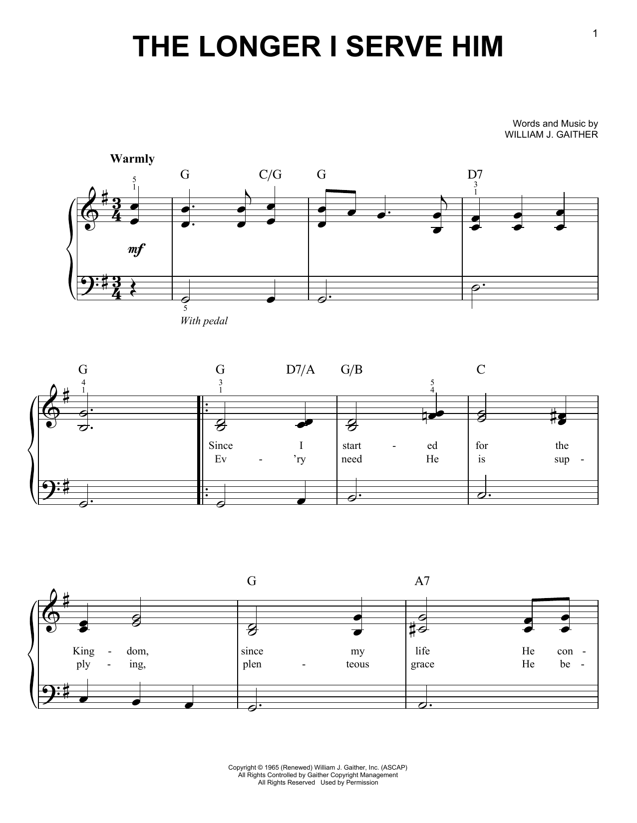 William J. Gaither The Longer I Serve Him sheet music notes and chords. Download Printable PDF.